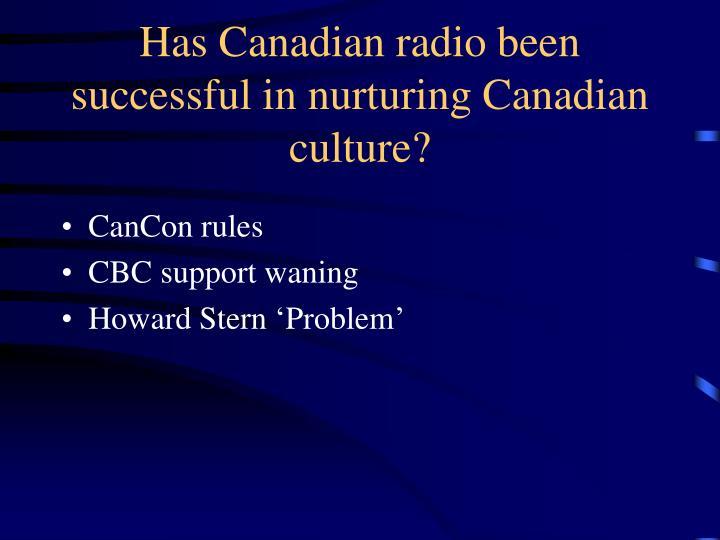 Has Canadian radio been successful in nurturing Canadian culture?