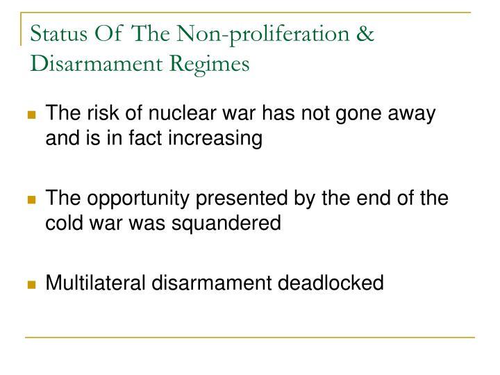 Status Of The Non-proliferation & Disarmament Regimes