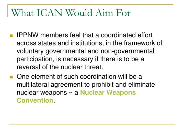 What ICAN Would Aim For