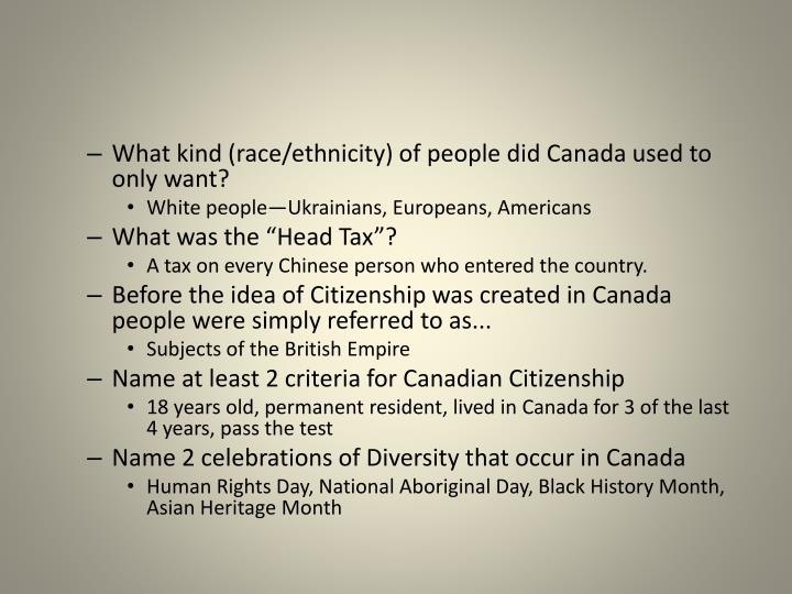 What kind (race/ethnicity) of people did Canada used to only want?