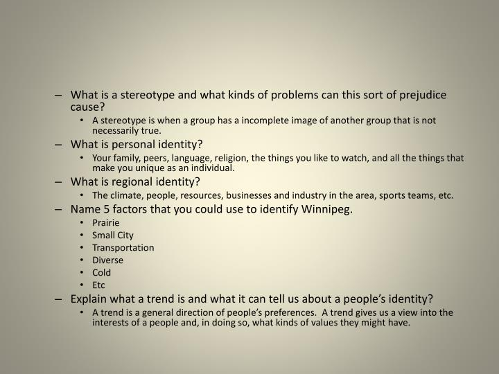 What is a stereotype and what kinds of problems can this sort of prejudice cause?