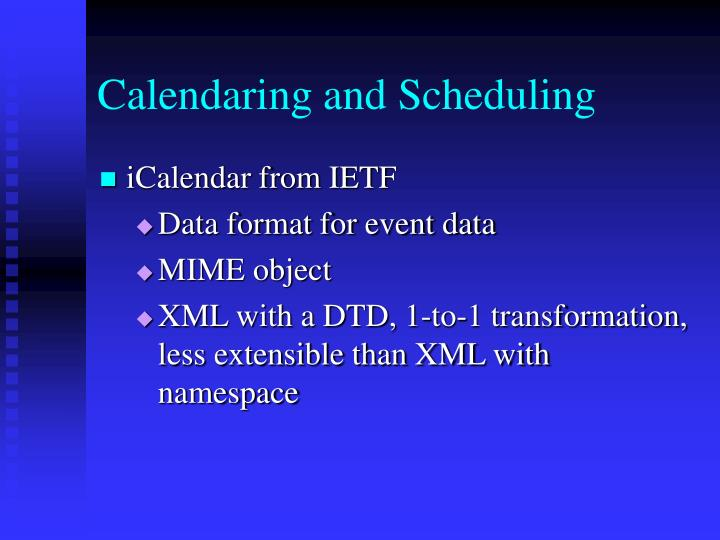 Calendaring and Scheduling