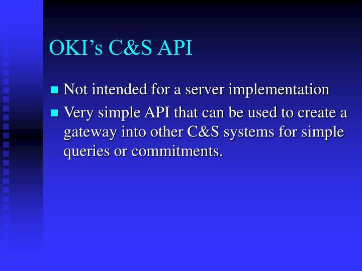 OKI's C&S API
