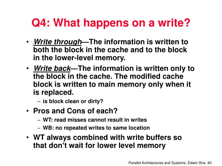 Q4: What happens on a write?