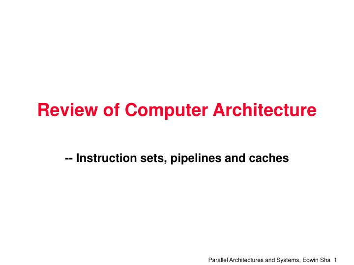Review of Computer Architecture