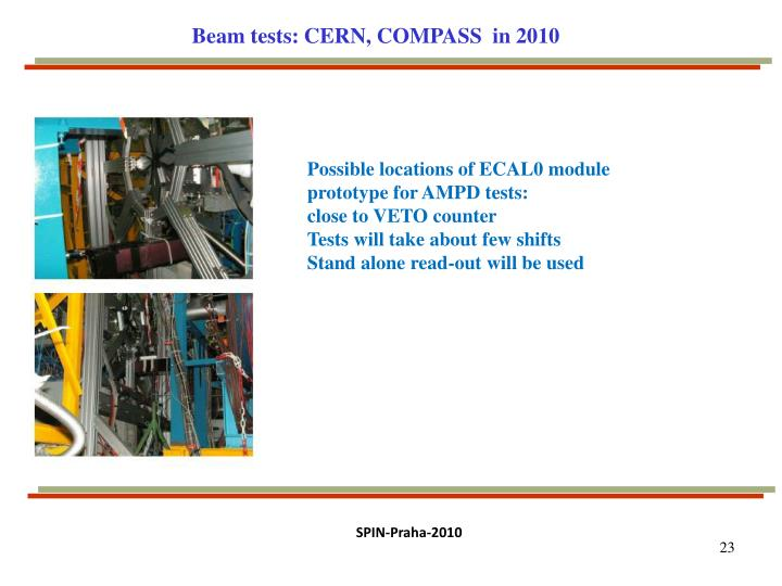 Beam tests: CERN, COMPASS  in 2010