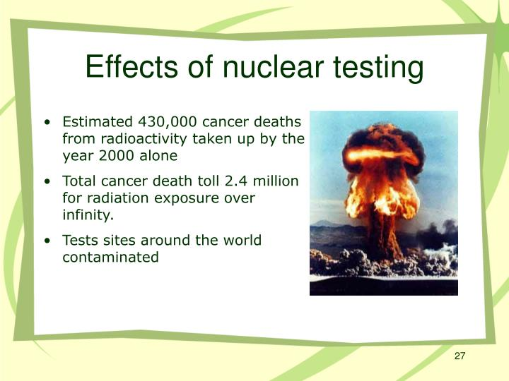 Effects of nuclear testing