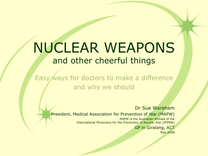 Nuclear weapons and other cheerful things
