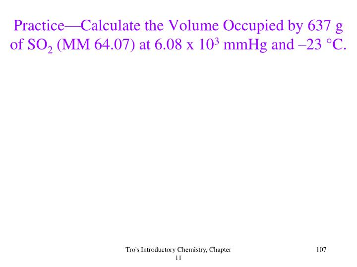 Practice—Calculate the Volume Occupied by 637 g of SO