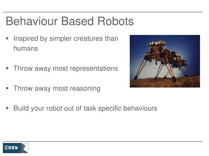 Behaviour Based Robots