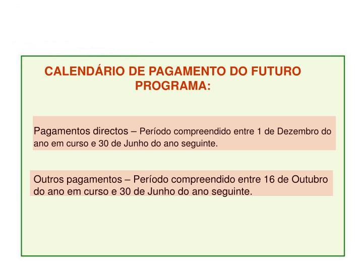 CALENDÁRIO DE PAGAMENTO DO FUTURO PROGRAMA: