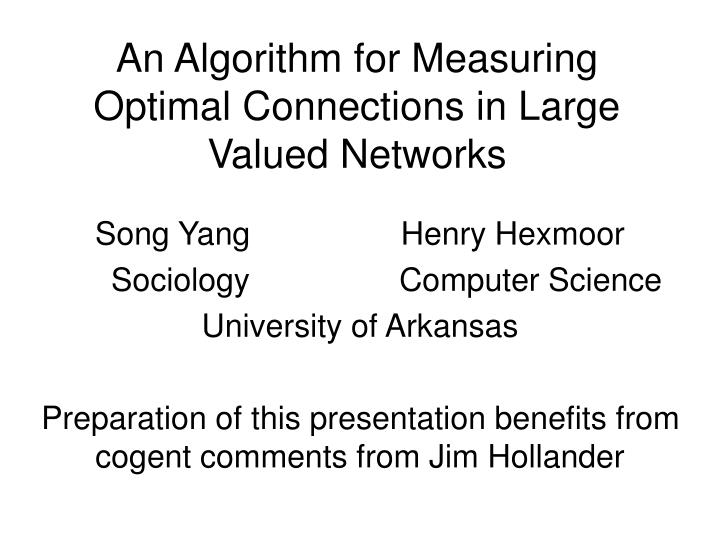 An algorithm for measuring optimal connections in large valued networks