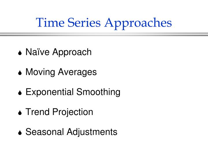 Time Series Approaches