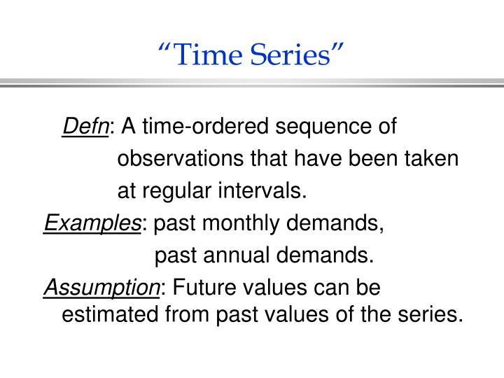 """Time Series"""