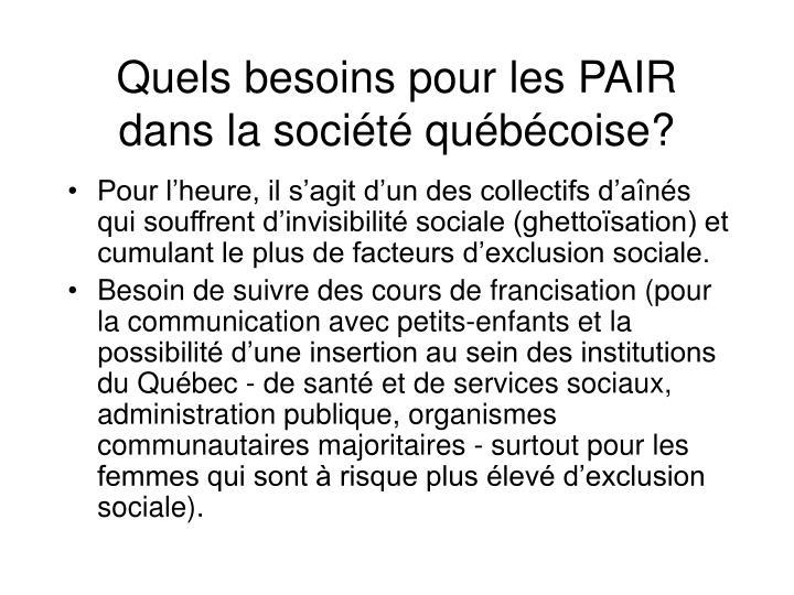Quels besoins pour les PAIR dans la société québécoise?