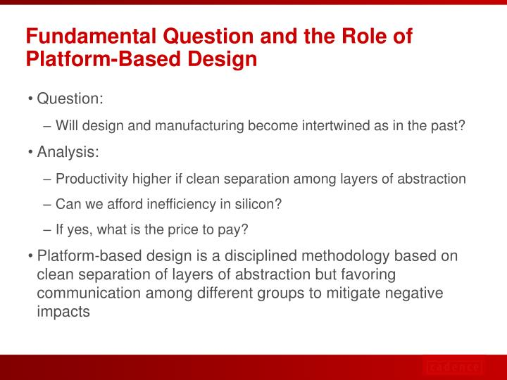Fundamental Question and the Role of Platform-Based Design