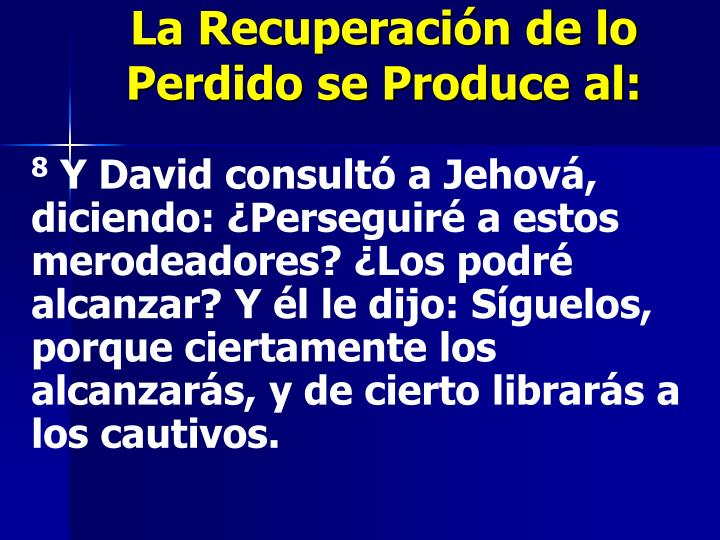 La Recuperación de lo Perdido se Produce al: