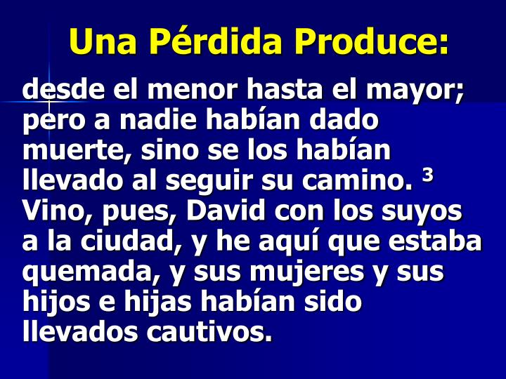 Una Pérdida Produce: