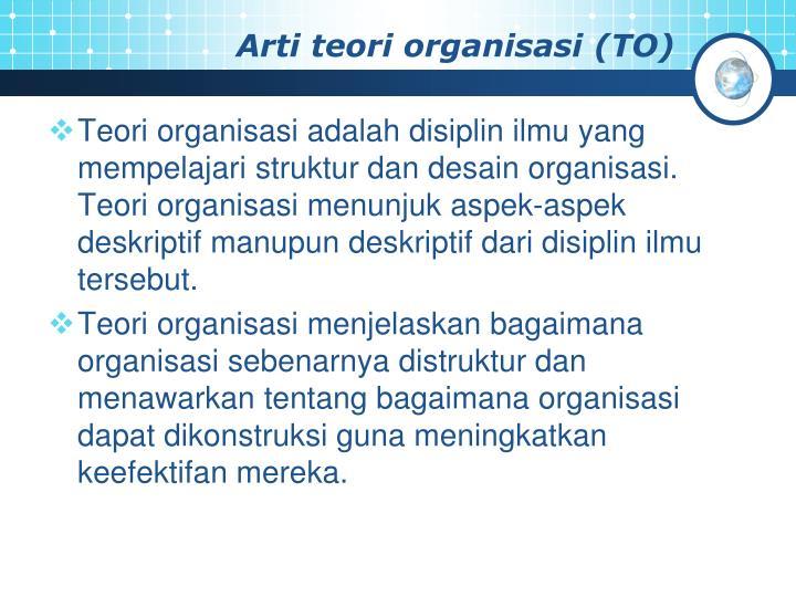 Arti teori organisasi (TO)