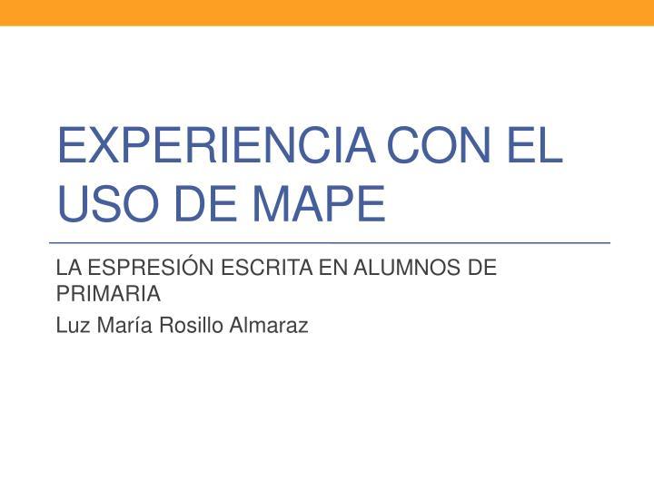 EXPERIENCIA CON EL USO DE MAPE