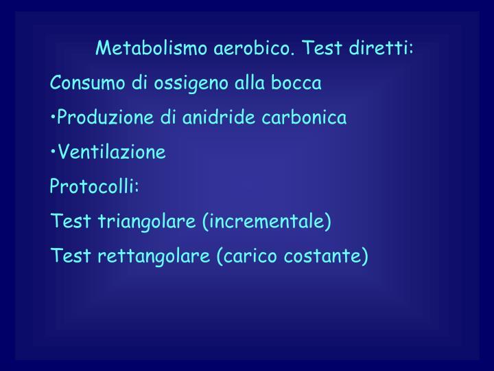 Metabolismo aerobico. Test diretti: