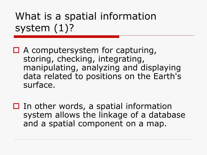What is a spatial information system 1