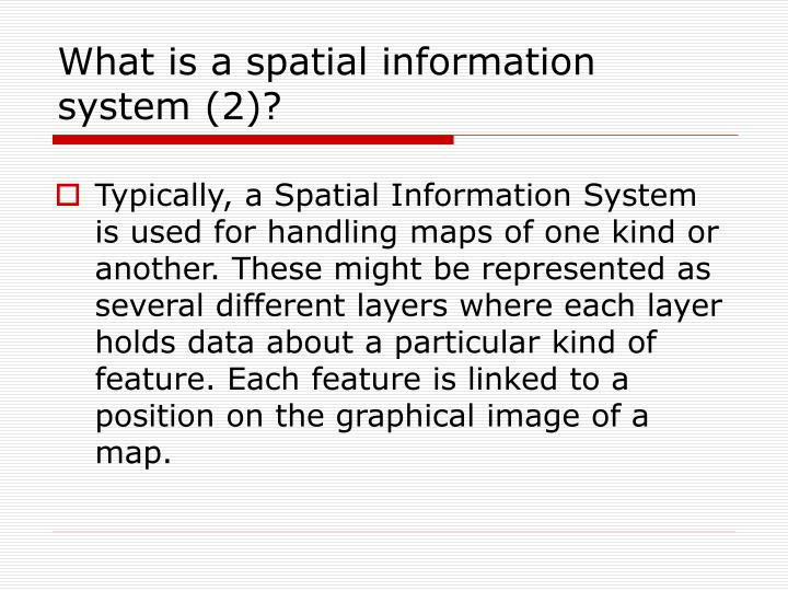 What is a spatial information system 2