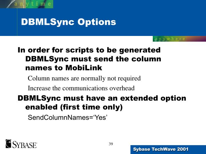 In order for scripts to be generated DBMLSync must send the column names to MobiLink
