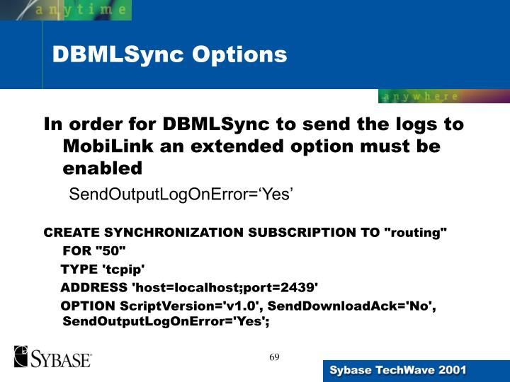 In order for DBMLSync to send the logs to MobiLink an extended option must be enabled