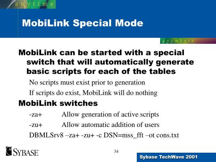 MobiLink can be started with a special switch that will automatically generate basic scripts for each of the tables