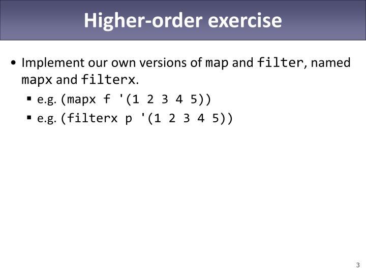 Higher-order exercise