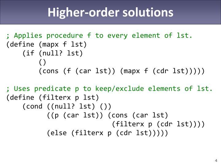 Higher-order solutions
