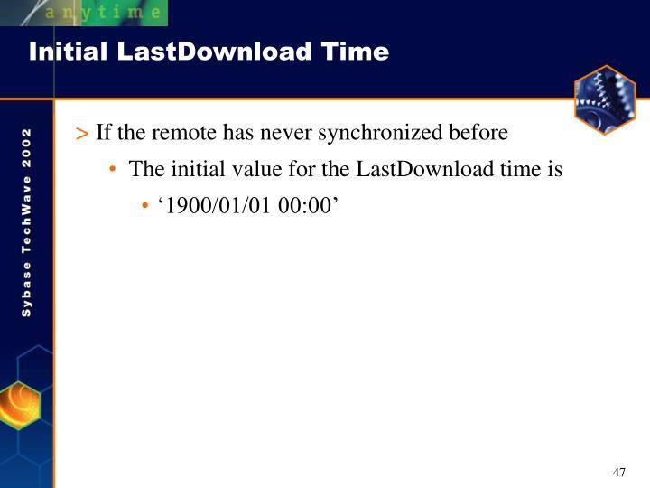 Initial LastDownload Time