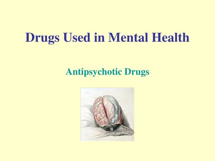 Drugs Used in Mental Health