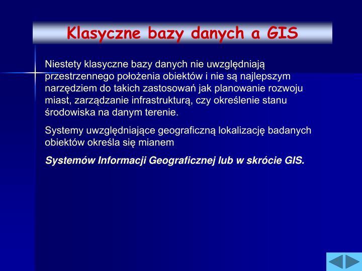 Klasyczne bazy danych a GIS