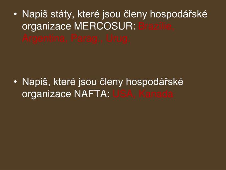 Napiš státy, které jsou členy hospodářské organizace MERCOSUR: