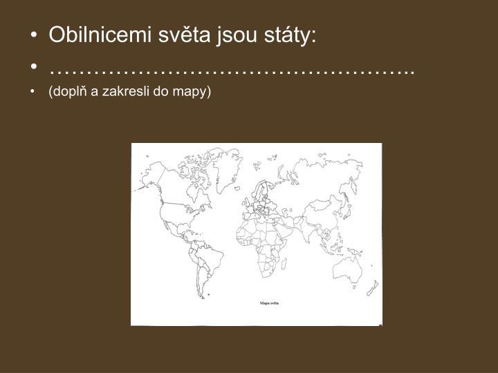 Obilnicemi světa jsou státy: