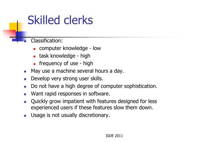 Skilled clerks