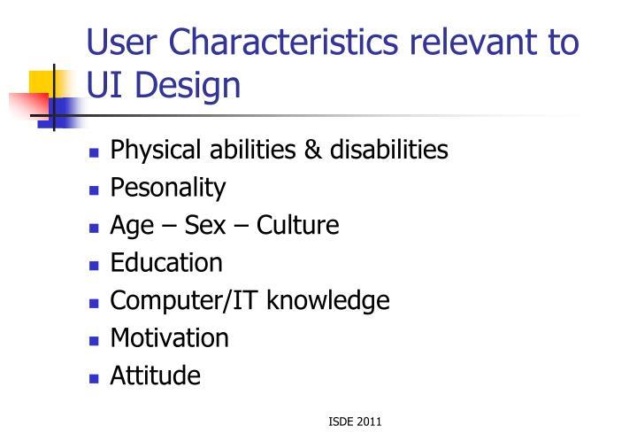 User Characteristics relevant to UI Design