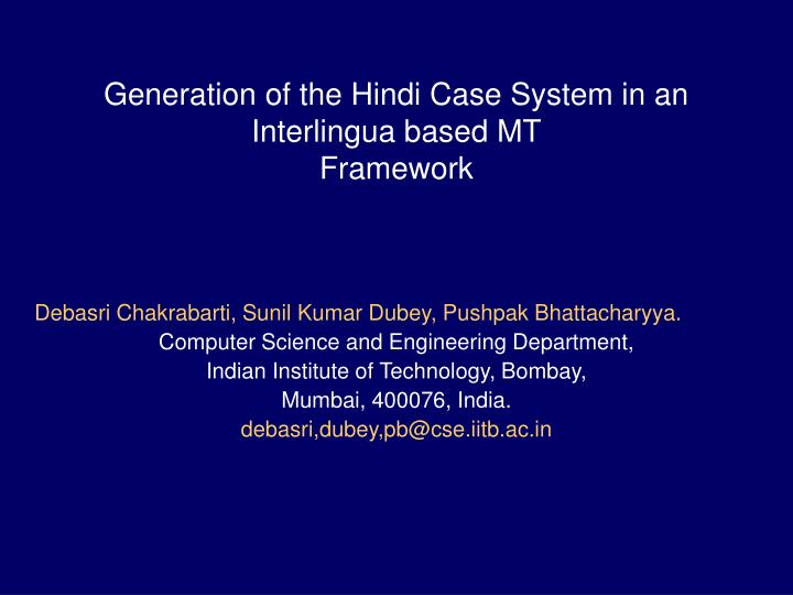 Generation of the Hindi Case System in an Interlingua based MT