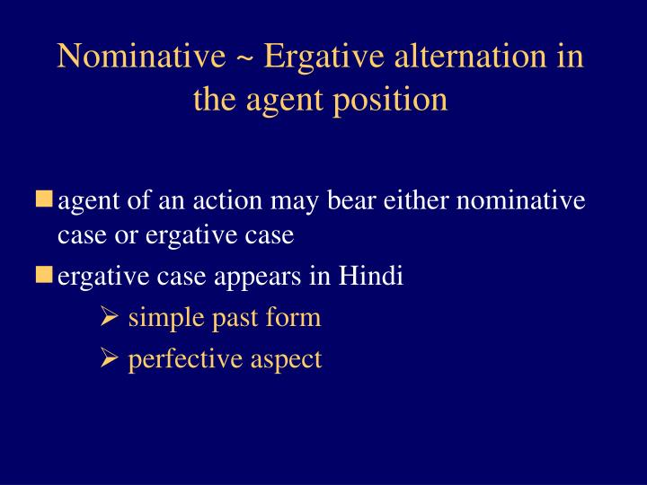 Nominative ~ Ergative alternation in the agent position