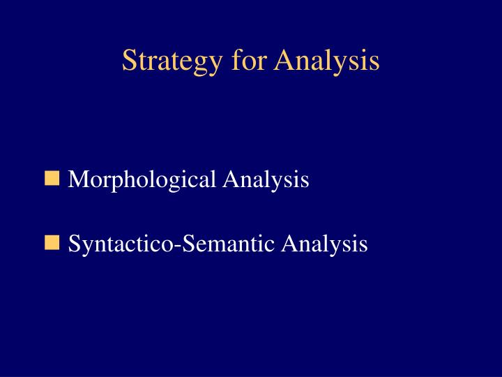 Strategy for Analysis