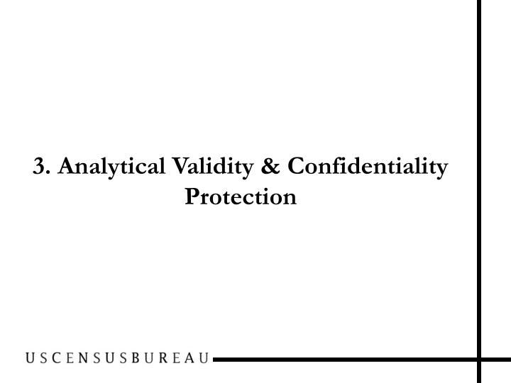 3. Analytical Validity & Confidentiality Protection