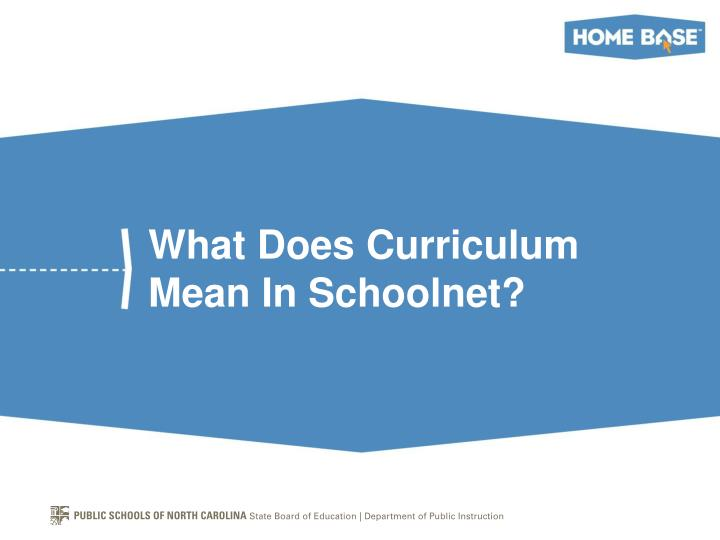 What Does Curriculum Mean In Schoolnet?