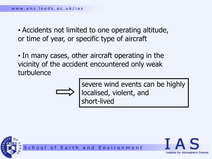 Accidents not limited to one operating altitude,