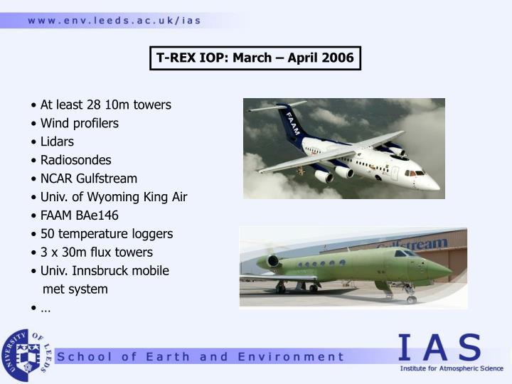 T-REX IOP: March – April 2006