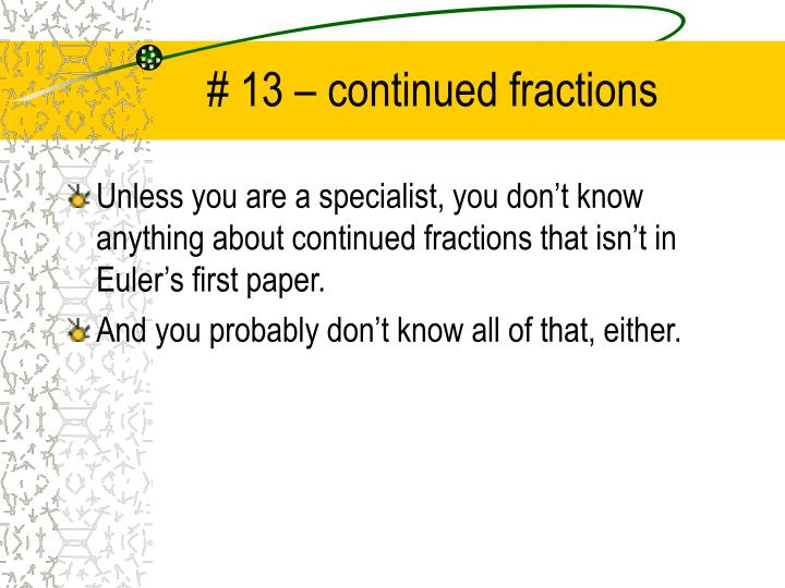 # 13 – continued fractions