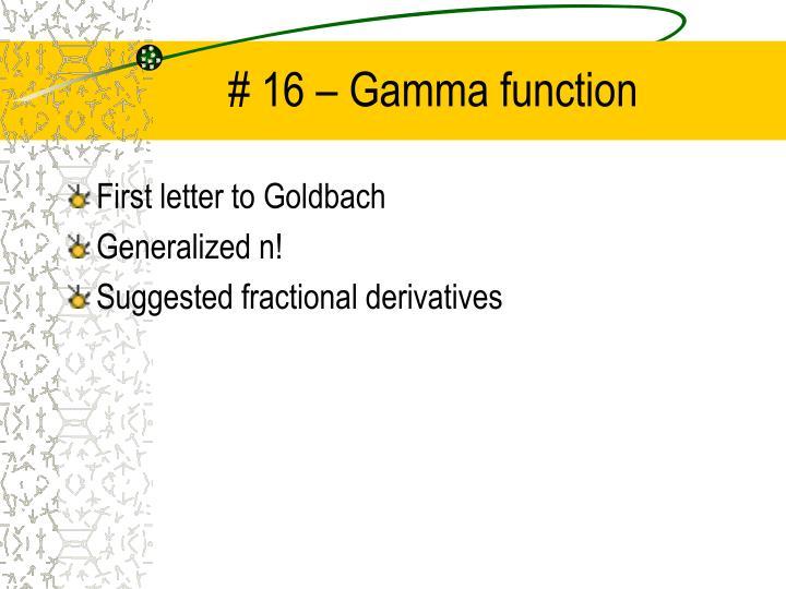 # 16 – Gamma function