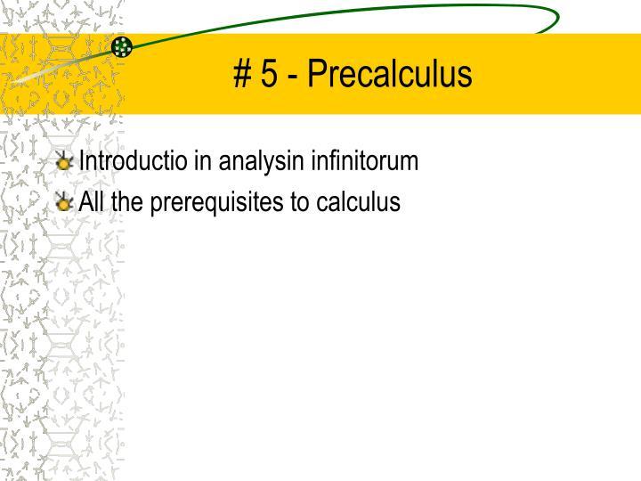# 5 - Precalculus