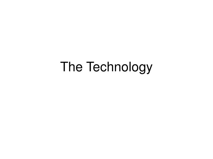 The technology